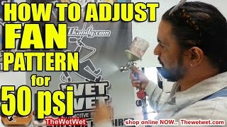 HOW TO - ADJUST SPRAY GUN FAN PATTERN for 50 psi .TO SPRAY THE WET WET...
