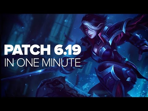 League of Legends Patch 6.19 In One Minute