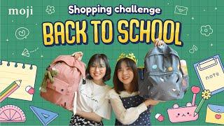Back to school   Thử thách mua đồ dùng học tập cho năm học mới đầy một balo - Moji Channel