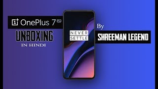 OnePlus 7 Pro Unboxing & Overview ll ShreeMan LegenD