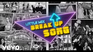 Little Mix - Break Up Song (Lyric Video)