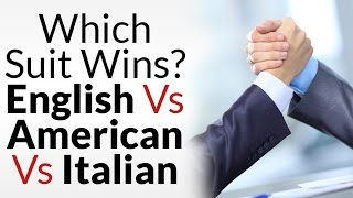 American vs English vs Italian Suits | Which Suit Style Wins? | Menswear Around The World