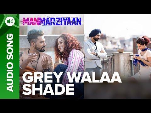 Grey Walaa Shade   Full Audio Song   Manmarziyaan   Amit Trivedi, Shellee   Abhishek, Taapsee, Vicky
