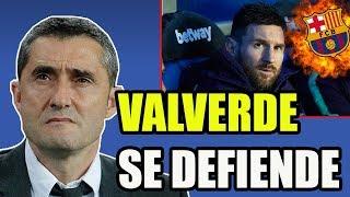 ¡¡VALVERDE SE DEFIENDE POR MESSI!!  NOTICIAS FC BARCELONA
