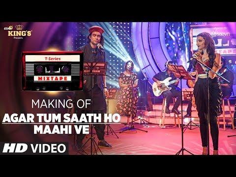Making of Agar Tum Saath Ho/ Maahi Ve | T-Series Mixtape | Jubin Nautiyal & Prakriti Kakar