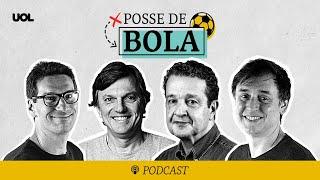 Flamengo x Palmeiras, Real Madrid x Barcelona, Galo x Cruzeiro e paulistas | Posse de Bola #116