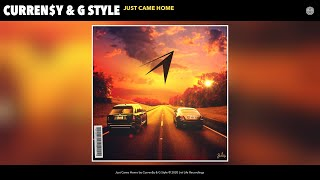 Curren$y & G Style - Just Came Home (Audio)
