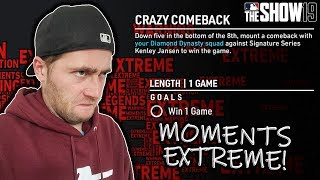 I'M FINISHING THIS...MOMENTS EXTREME! MLB THE SHOW 19 DIAMOND DYNASTY