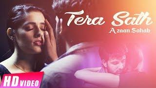 Tera Sath – Azaan Sahab