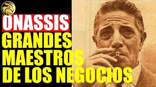 10 LECCIONES DE ARISTOTELES ONASSIS  Grandes Maestros de los NEGOCIOS