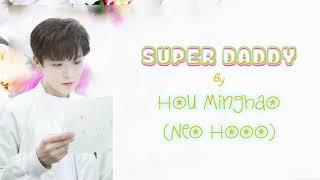 Neo Hou/Hou Minghao (侯明昊) - Super Daddy (超能奶爸) - [Chinese-Pinyin-English] lyrics