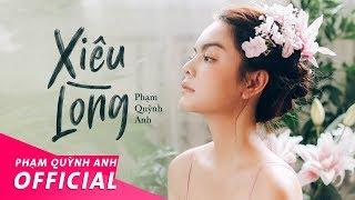 Xiêu Lòng - Phạm Quỳnh Anh | Official Music Video