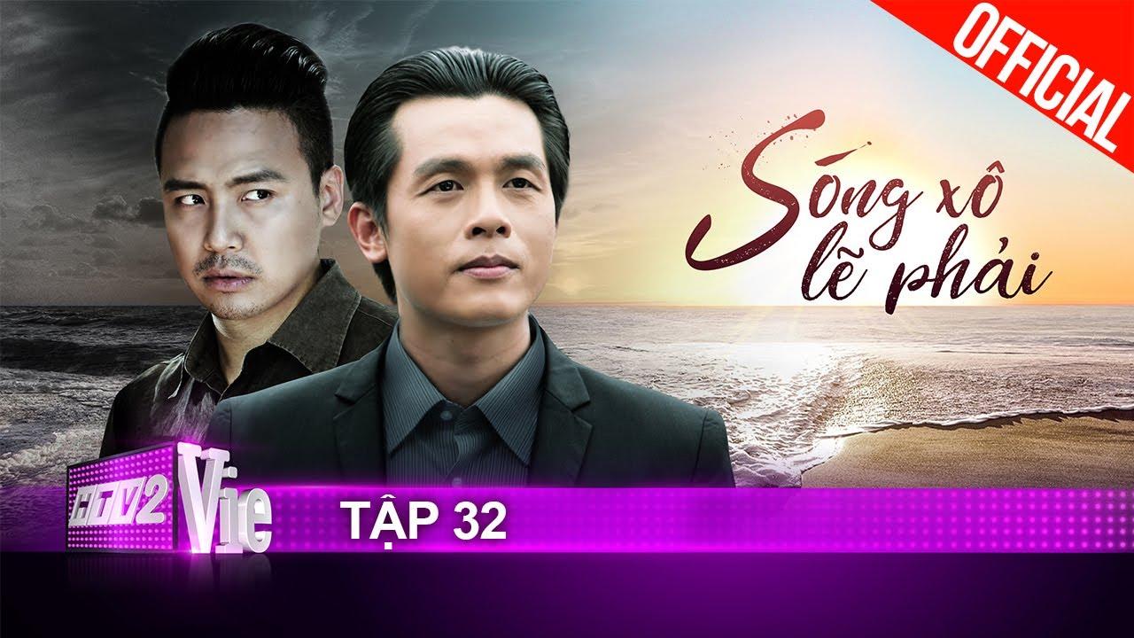 Sóng Xô Lẽ Phải - Tập 32 | Phim gia đình Việt - phát online lần đầu năm 2021