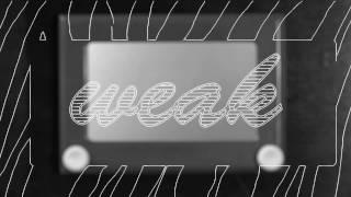 AJR - WEAK (Official Lyric Video)