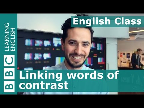 Linking words of contrast: BBC English Class