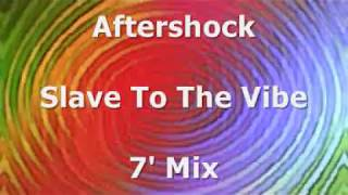 """Aftershock - Slave To The Vibe (7"""" Mix )"""