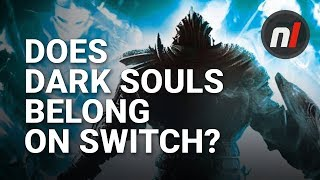 Does Dark Souls Really Belong on Nintendo Switch?