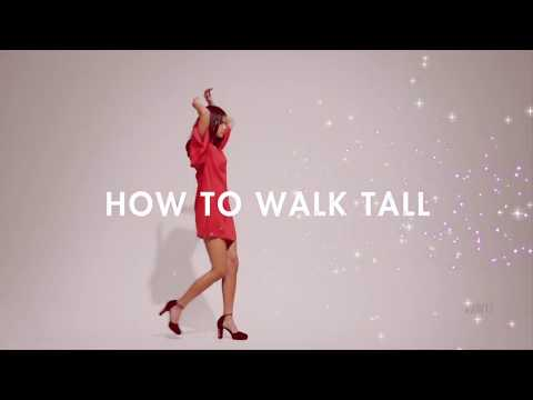 How to: Go out & Walk Tall