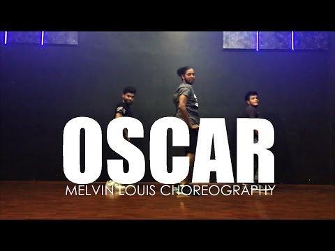 Oscar |  Melvin Louis Choreography