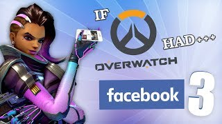 IF OVERWATCH HAD FACEBOOK 3