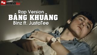 Bâng Khuâng (Rap Version) - Binz ft. JustaTee [ Video Lyrics ]