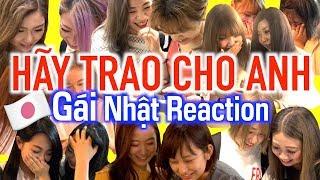 Japanese Pretty Girl Reaction - HÃY TRAO CHO ANH - SƠN TÙNG M-TP
