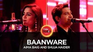 Baanware – Shuja Haider – Aima Baig – Coke Studio