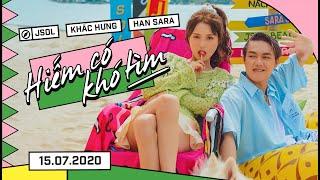 JSOL ft. HAN SARA - HIẾM CÓ KHÓ TÌM | Official MV