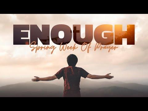 "Spring Week of Prayer - ""ENOUGH"" Wednesday Morning Devotion"