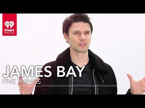 James Bay Gives You The Inside Scoop On
