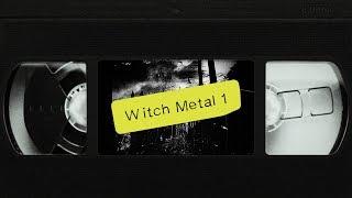 WITCH METAL PLAYLIST #1 [TAPE]