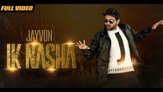 Ik Nasha – Jayvon Punjabi Video Download New Video HD