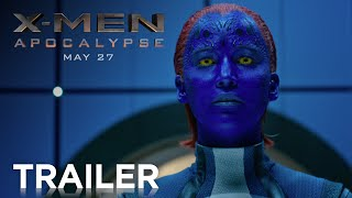 X-Men: Apocalypse | Official Trailer | 20th Century FOX