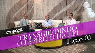 02/11/19 - Lição 05 - Transgredindo o Espírito da Lei