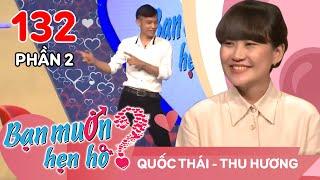 Chết cười với cặp đôi có cô nàng...siêu quậy | Quốc Thái - Thu Hương | BMHH 132 😂