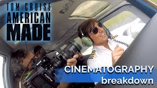 """American Made"" Cinematography Breakdown"