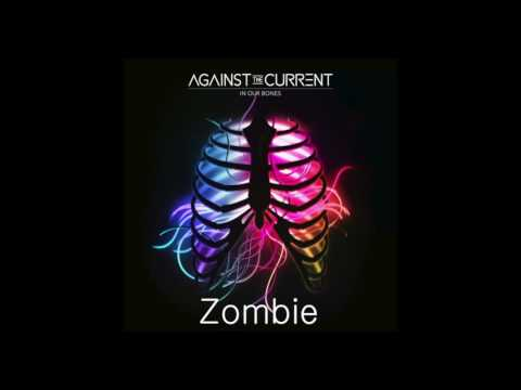 Against the Current: Zombie (In Our Bones Japan Bonus Track)