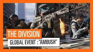 "The Division - Global Event: ""Ambush"""