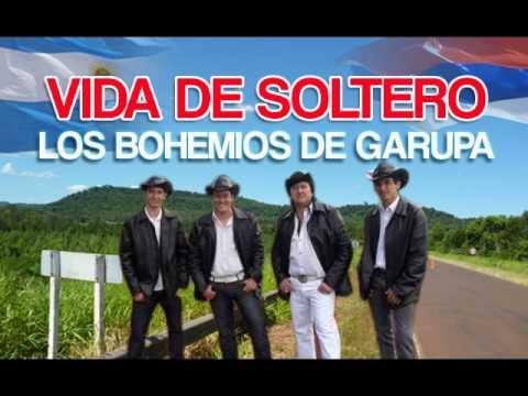 Los Bohemios de Garupa - Vida de Soltero ♫♫♫