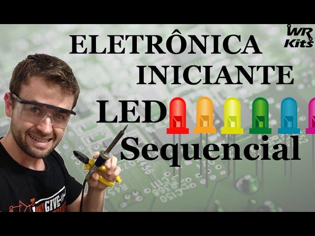 SEQUENCIAL DE LEDS | Eletrônica para Iniciantes #12