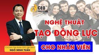 4 Phong Cách Lãnh Đạo | Giúp Nhân Viên Đạt Được Mục Tiêu - Ngô Minh Tuấn | Học viện CEO Việt Nam