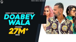 Doabey Wala – Garry Sandhu – Kaur B Video HD