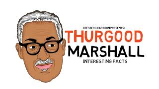 Get to know Thurgood Marshall   Interesting Facts from a Black History Icon (Biography Highlights)