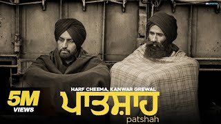 Patshah – Harf Cheema – Kanwar Grewal Video HD
