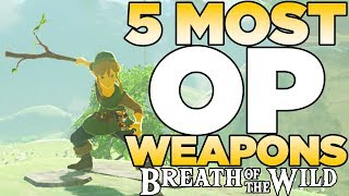 5 Most OP Weapons in The Legend of Zelda: Breath of the Wild | Austin John Plays