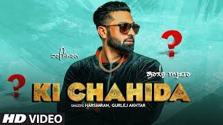 Ki Chahida – Harsimran – Gurlej Akhtar