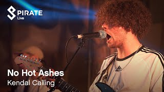 No Hot Ashes - Smooth No Bits | Kendal Calling 2019 | Pirate Live
