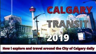 Calgary Transit Ride 2019 ( How i explore and travel around the City of Calgary daily )