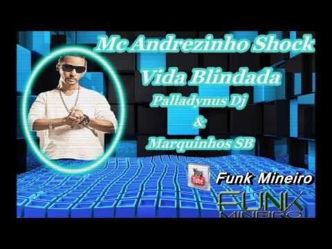 Baixar Mc Andrezinho Shock - Vida Blindada - Palladynus Dj e Marquinhos SB [Funk Mineiro ]