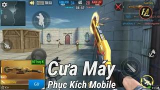 Phục Kích Mobile - Vũ Khí Cận Chiến CƯA MÁY , Thật Không Thể Tin Nó Được Xuất Hiện Trong Game.